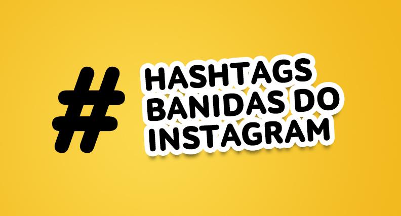 Hashtags do Instagram banidas